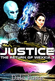 Justice: The Return of Wexkia 3 (Wexkia trilogy) by [Furse, Dale]