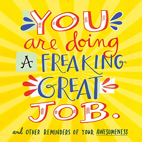New Great Gifts - You Are Doing a Freaking Great Job.: And Other Reminders of Your Awesomeness