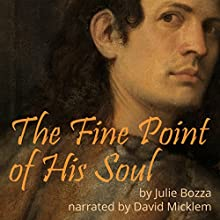 The Fine Point of His Soul Audiobook by Julie Bozza Narrated by David Micklem