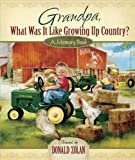 Grandpa, What Was It Like Growing up Country?, , 0736926593