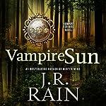 Vampire Sun: Vampire for Hire, Book 9 | J. R. Rain