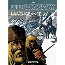 Buddy Longway - Tome 11 - Vengeance (La) (French Edition)