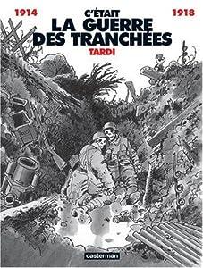"""Afficher """"C'était la guerre des tranchées"""""""