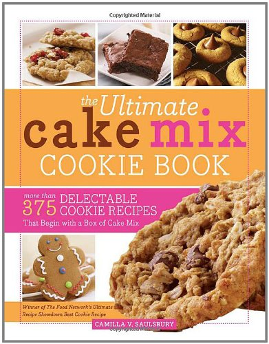 The Ultimate Cake Mix Cookie Book:
