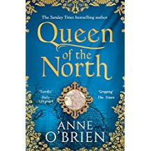 Queen of the North: sumptuous and evocative historical fiction from the Sunday Times bestselling author