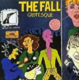 Grotesque (After The Gramme) -  The Fall