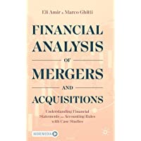 Financial Analysis of Mergers and Acquisitions: Understanding Financial Statements and Accounting Rules with Case…