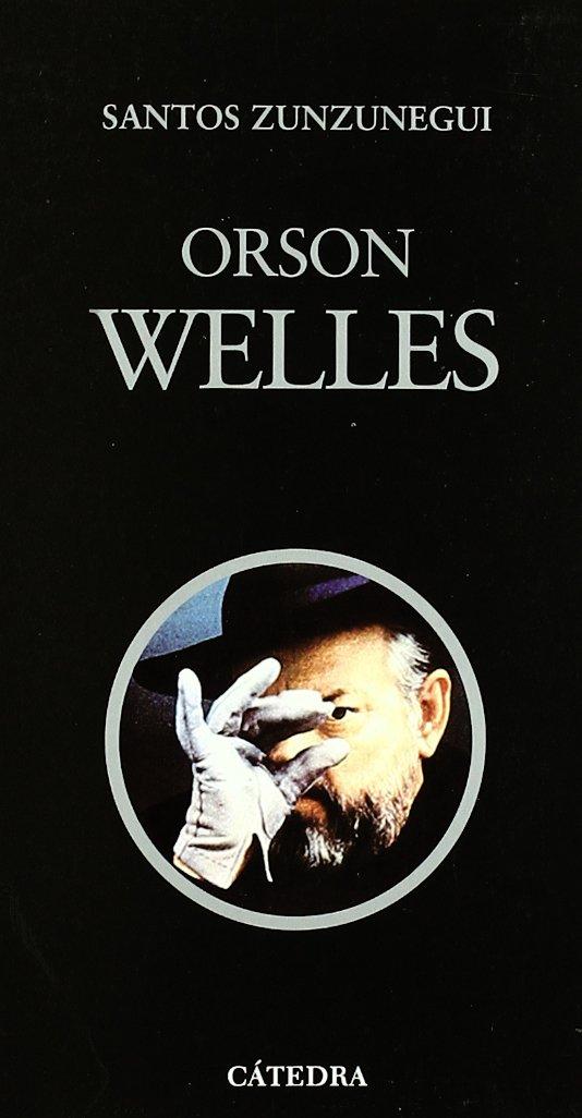 Orson Welles (COLECCION CINEASTAS) (Spanish Edition) ebook