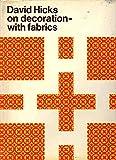 David Hicks on Decoration--With Fabrics.