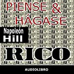 Piense y hágase rico [Think and Grow Rich] | Napoleon Hill