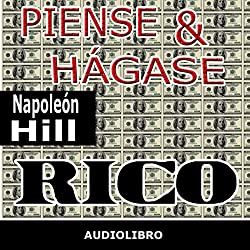 Piense y hágase rico [Think and Grow Rich]