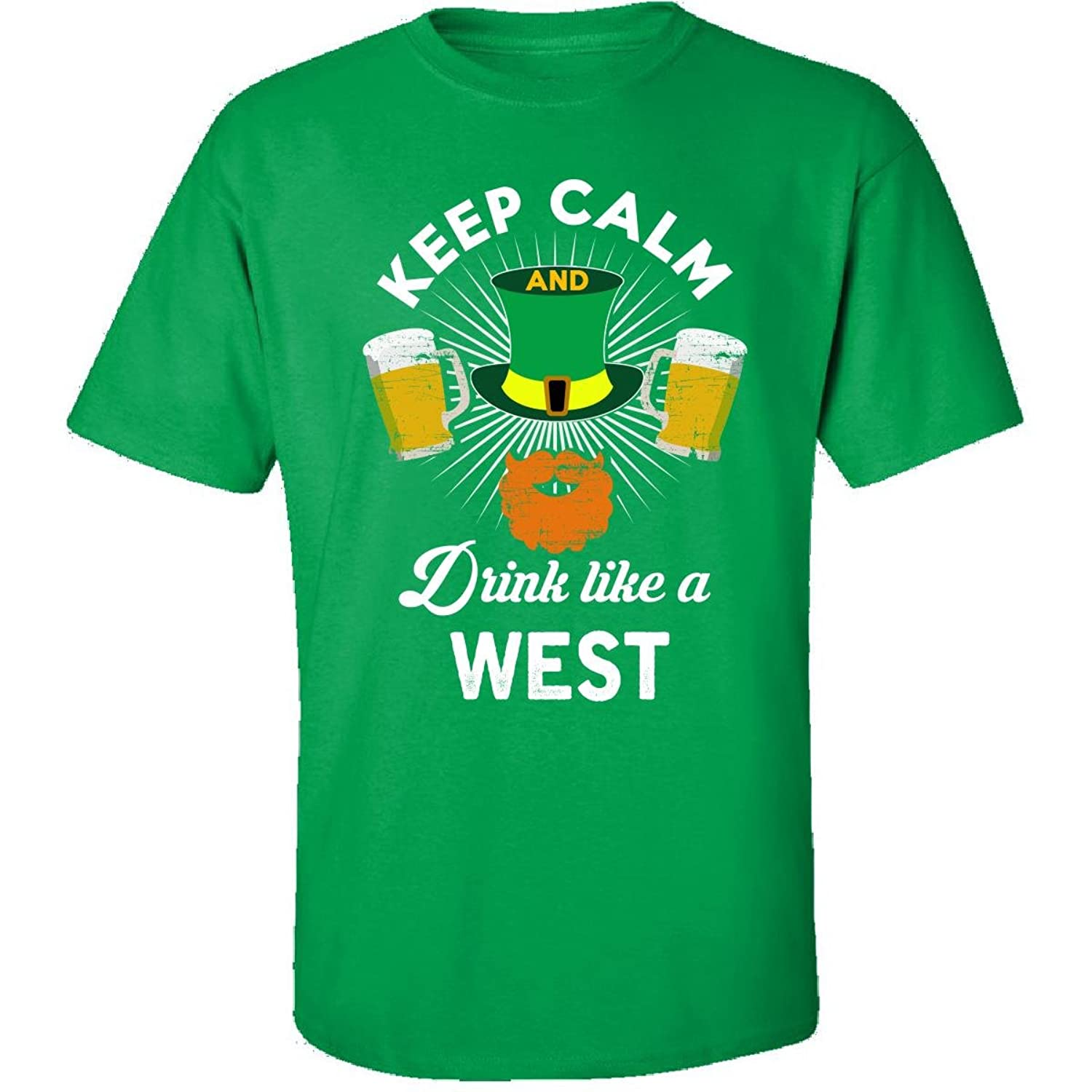 St Patricks Day Keep Calm Drink Like A West Irish - Adult Shirt