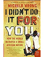 I Didn't Do It for You: How the World Betrayed a Small African Nation