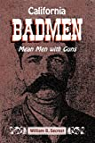 California Badmen, William B. Secrest, 1884995519