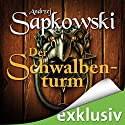 Der Schwalbenturm (The Witcher 4) Audiobook by Andrzej Sapkowski Narrated by Oliver Siebeck