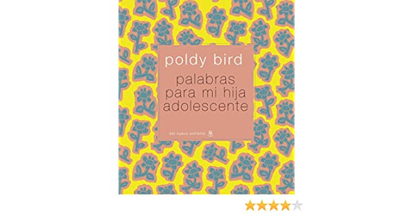 Amazon.com: Palabras para mi hija adolescente (Spanish Edition) eBook: Poldy Bird, Del Nuevo Extremo: Kindle Store