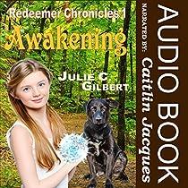 AWAKENING: REDEEMER CHRONICLES, BOOK 1