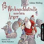 13 Weihnachtstrolle machen Ärger | Sabine Städing