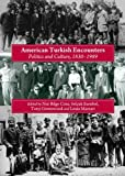 American Turkish Encounters: A Contested Legacy, 1833-1989, Nur Bilge Criss, Selçuk Esenbel, Tony Greenwood and Louis Mazzari, 1443832057