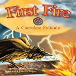 First Fire: A Cherokee Folktale | Nancy Kelly Allen