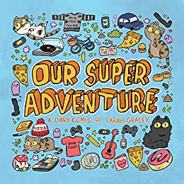 Our Super Adventure by [Graley, Sarah]