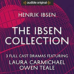 The Ibsen Collection (Hedda Gabler, A Doll's House, An Enemy of the People) - Audible Classic Theatre