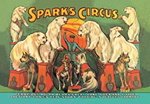 ArtParisienne Sparks Circus Ferocious Polar Bears, Great Dane Dogs and Little 20x30-inch Semi-Gloss Poster