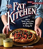 The Fat Kitchen: How to Render, Cure & Cook with Lard, Tallow & Poultry Fat