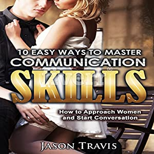 10 Easy Ways to Master Communication Skills Audiobook