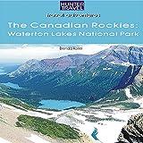 The Canadian Rockies: Waterton Lakes National Park