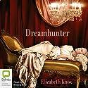 Dreamhunter Audiobook by Elizabeth Knox Narrated by Edwina Wren