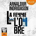 La Femme de l'ombre (Trilogie des ombres 2) Hörbuch von Arnaldur Indridason Gesprochen von: Philippe Résimont