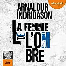 La Femme de l'ombre (Trilogie des ombres 2) | Livre audio Auteur(s) : Arnaldur Indridason Narrateur(s) : Philippe Résimont