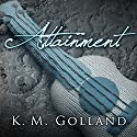 Attainment: Temptation, Book 3.5 Audiobook by K. M. Golland Narrated by Antony Ferguson
