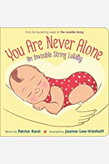 You Are Never Alone: An Invisible String Lullaby (The Invisible String) Board book