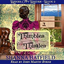 THIMBLES AND THISTLES: BAKER CITY BRIDES, BOOK 2