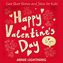 Happy Valentine's Day: Cute Short Stories for Kids, Valentine's Day Activities, and Funny Jokes