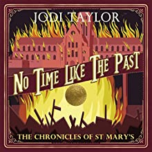 No Time Like the Past: The Chronicles of St. Mary's, Book 5 Audiobook by Jodi Taylor Narrated by Zara Ramm