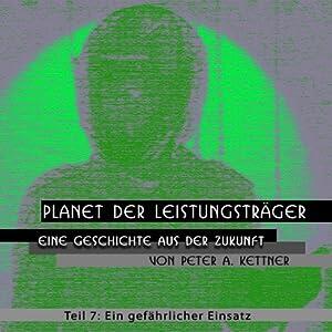 Ein gefährlicher Einsatz (Planet der Leistungsträger 7) Hörbuch
