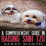 A Comprehensive Guide in Raising Shih Tzu | Barry Manzo