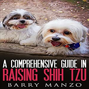 A Comprehensive Guide in Raising Shih Tzu Audiobook