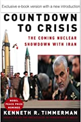 Countdown to Crisis: The Coming Nuclear Showdown With Iran Kindle Edition
