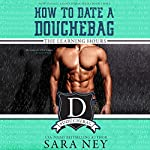 How to Date a Douchebag: The Learning Hours | Sara Ney