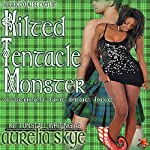 Kilted Tentacle Monster: A Search for True Love | Aurelia Skye,Kit Tunstall