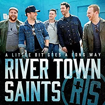 A Little Bit Goes a Long Way by River Town Saints on Amazon Music