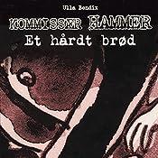 Et hårdt brød (Kommissær Hammer) | Ulla Bendix
