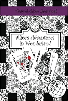 Book Travel-Size Journal: Alice's Adventures in Wonderland: Volume 1 (6 x 9 Mini Books, Notebooks, Diaries, and Journals for Writing, Drawing, and Doodling In)