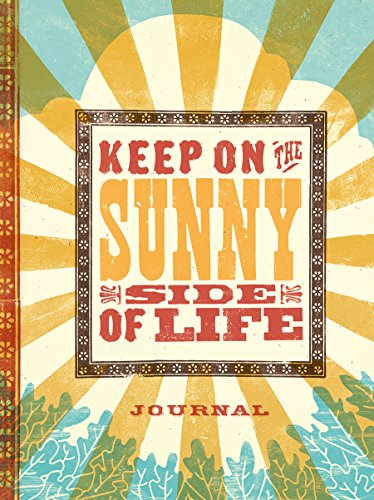 Keep on the Sunny Side of Life (Signature Journals)