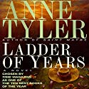Ladder of Years Audiobook by Anne Tyler Narrated by Kelly Lintz