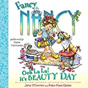 Fancy Nancy: Ooh La La! It's Beauty Day | Jane O'Connor, Robin Preiss Glasser